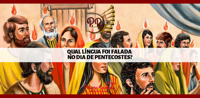 QUAL LÍNGUA FOI FALADA NO DIA DE PENTECOSTES?