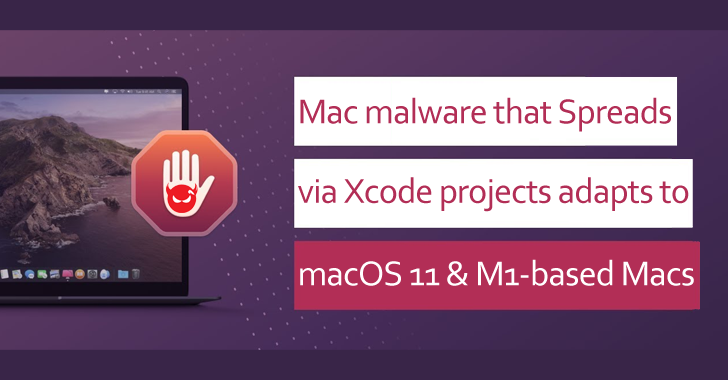 Mac Malware That Spreads via Xcode Projects Adapts to macOS 11 & M1-based Macs
