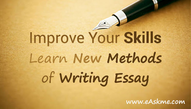 Improve Your Skills by Learning New Methods of Writing Your Essay: eAskme
