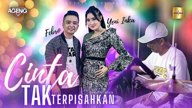 Lirik lagu Yeni Inka ft Fedro Cinta Tak Terpisahkan