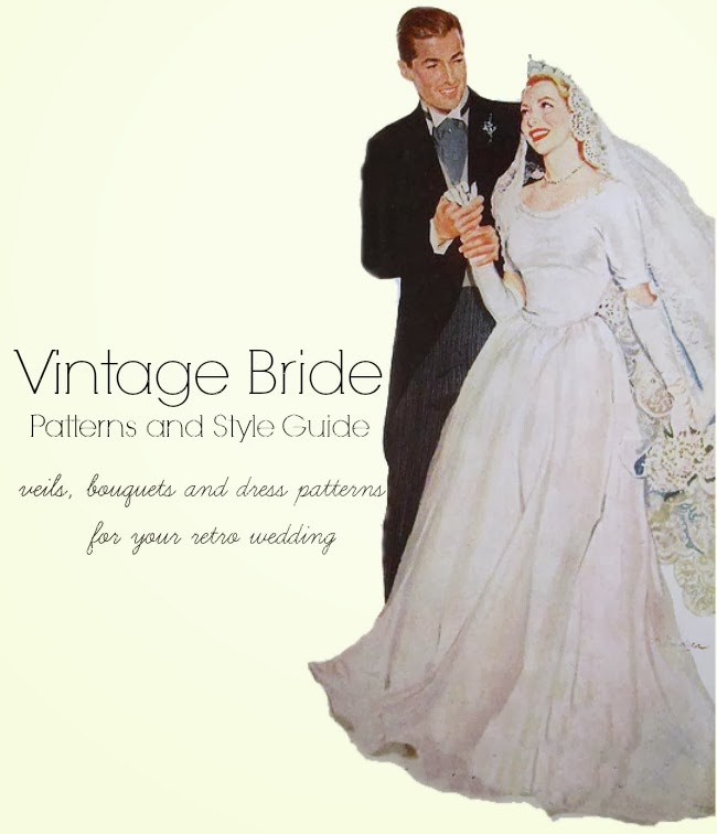 Vintage Bride wedding patterns and style guide veils, bouquets and dress patterns for your retro wedding
