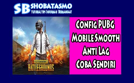 Config PUBG Mobile Smooth Anti Lag