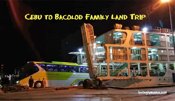 cebu bacolod land trip - cebu to bacolod land travel - ceres liner - family travel - ceres bus - bacolod blogger- bacolod mommy blogger - barge - cebu bacolod land trip how many hours - bacolod to cebu land trip