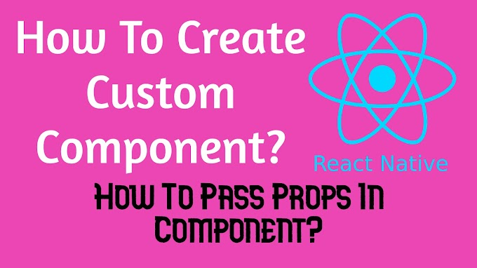 How To Create Custom Components In React Native?