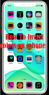 How To Invert Screen Colors on iPhone and iPad , Read here