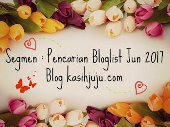 Segmen : Pencarian Bloglist Jun 2017 Blog kasihjuju.com