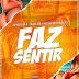 Dj Nelasta Feat. Paulelson & Kelson Most Wanted  - Faz Sentir (Rap) [Download]