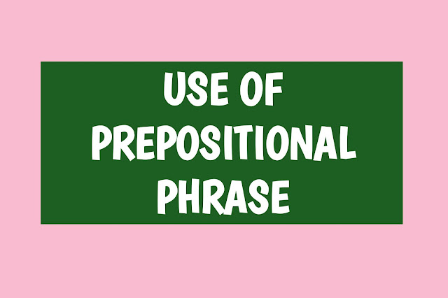 Wondering what a prepositional phrase is and how to use it? Learn the grammar rules governing adverbial, adjectival, and other prepositional phrases