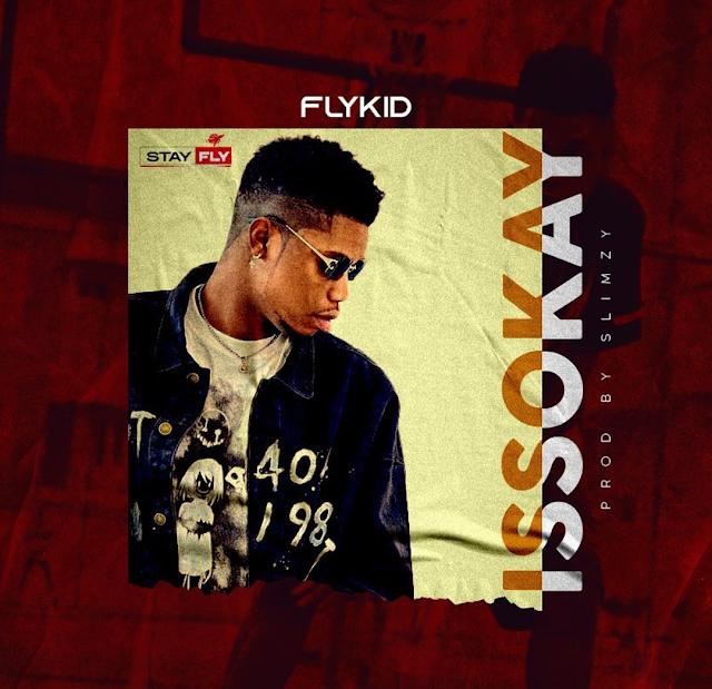 "DOWNLOAD MP3: Flykid - ""Issokay"