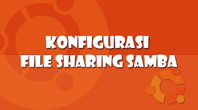 Konfigurasi File Sharing dengan Samba di Ubuntu 16
