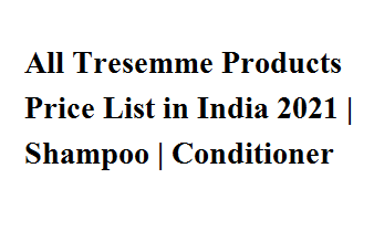 All Tresemme Products Price List in India 2021