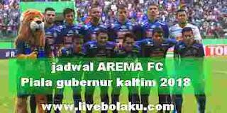 Jadwal Arema piala gubernur Kaltim 2018
