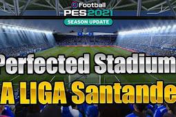 Perfected La Liga Stadium Pack - PES 2021