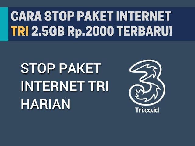 Cara STOP Paket Internet Tri 2.5GB Rp2000