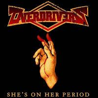 """Ο δίσκος των Overdrivers """"She's On Her Period"""""""