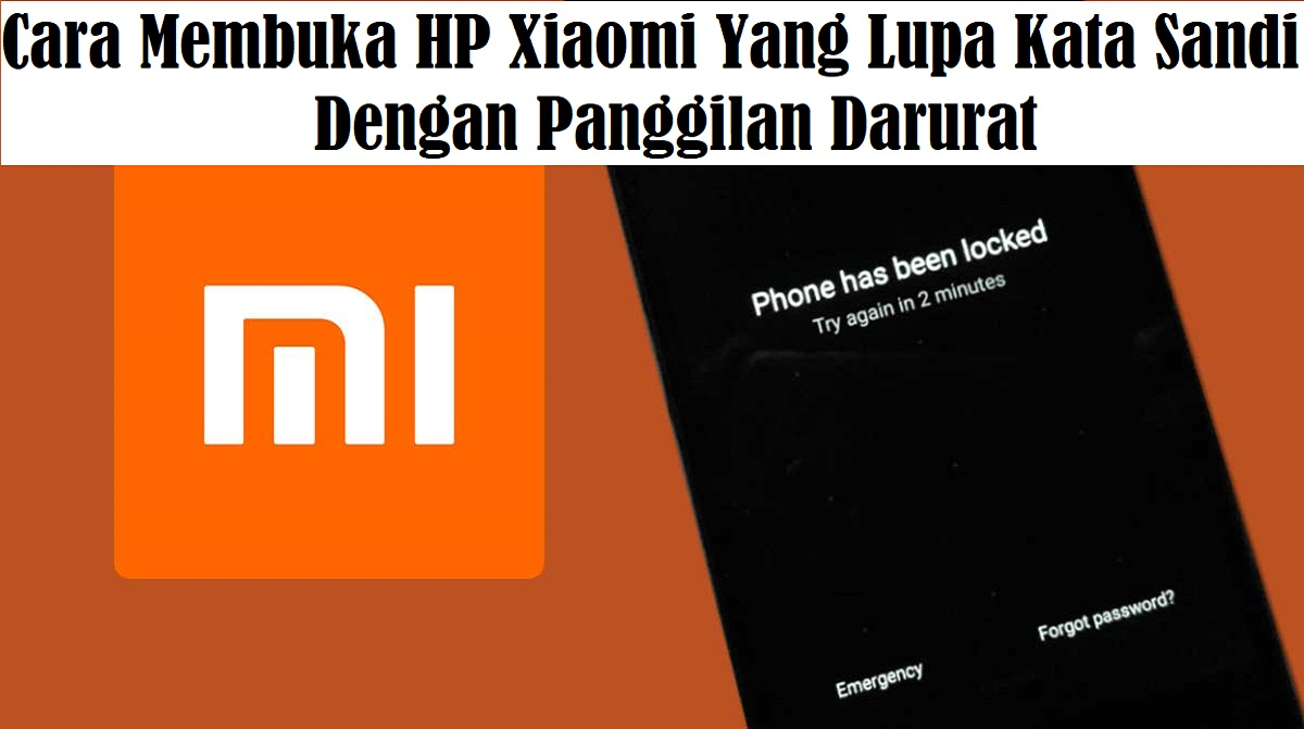 Cara Membuka HP Xiaomi Yang Lupa Kata Sandi Dengan Panggilan Darurat