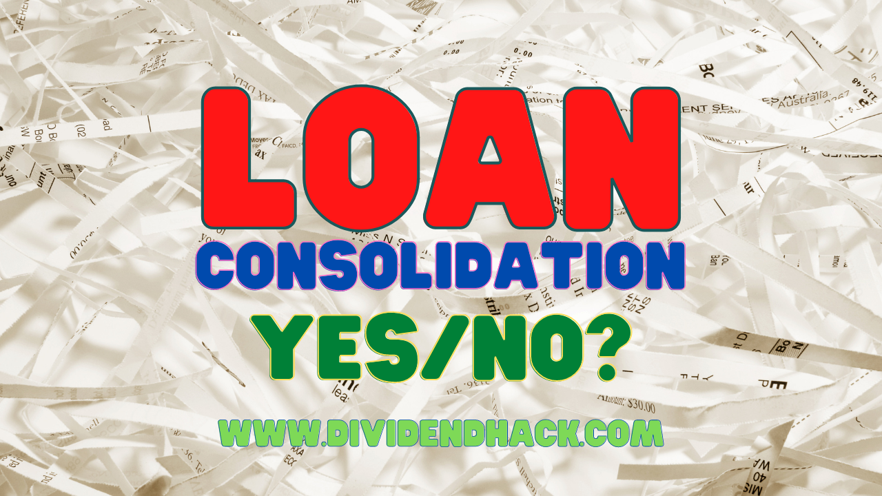 Image of Student Loan Debt Consolidation - yes or no? | dividendhack.com
