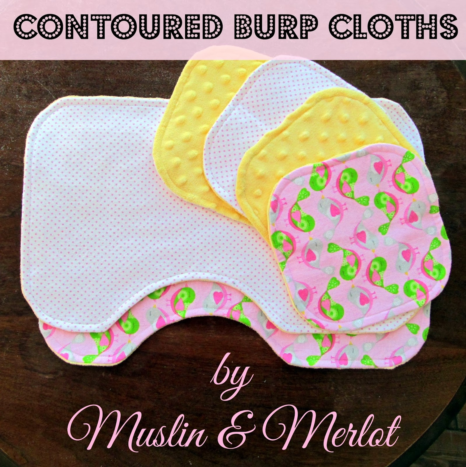 Oh Baby Part Two Contoured Burp Cloth Tutorial Muslin