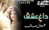 Dagh E Ishq Novel By Ghazal Saima