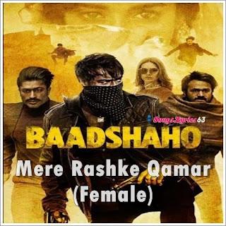 Mere Rashke Qamar (Female) Song Lyrics Baadshaho [2017]