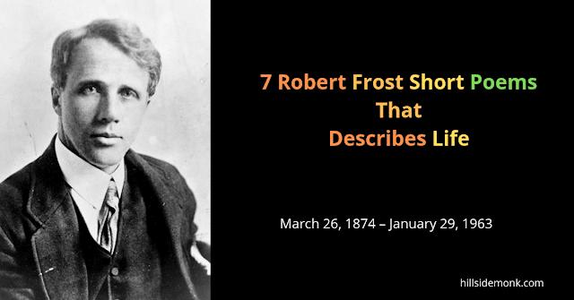 Robert Frost Short Poems That Describes Life :