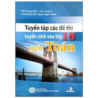 Tuyển Tập Các Đề Thi Tuyển Sinh Vào Lớp 10 - Môn Toán (Tái Bản 2020) ebook PDF-EPUB-AWZ3-PRC-MOBI