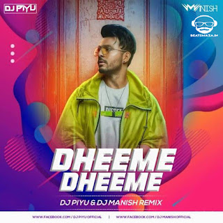 Dheeme Dheeme  (Remix)- Dj Piyu & Dj Manish