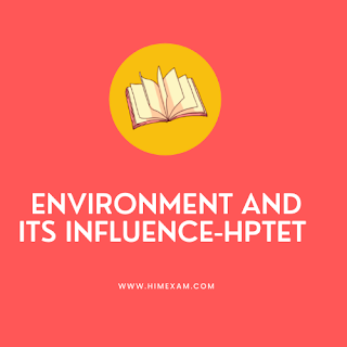 ENVIRONMENT AND ITS INFLUENCE-HPTET
