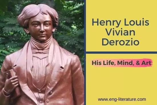 Henry Louis Vivian Derozio: His Life, Mind, and Art or Derozio as an Indian English Poet
