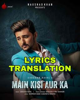 Main Kisi Aur Ka Lyrics in English | | With Translation |– Darshan Raval