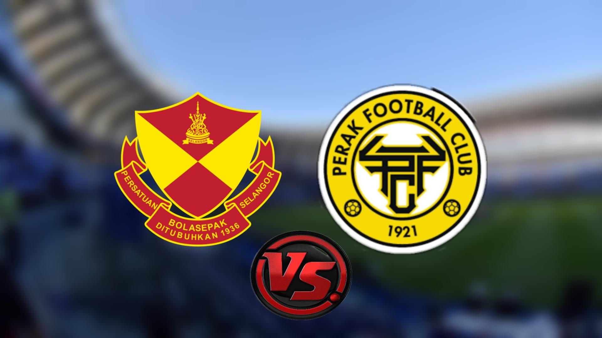Live Streaming Selangor FC vs Perak FC Piala Malaysia 26.9.2021