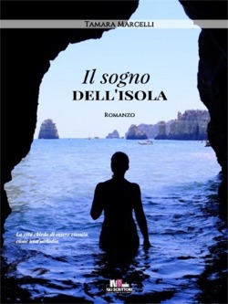 Il sogno dell'isola, di Tmara Marcelli - Gli scrittori della porta accanto