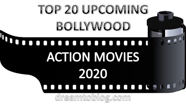 Top 14 upcoming bollywood action movies 2020