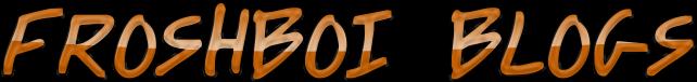 Froshboi blogs