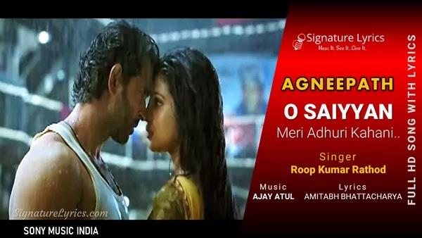O Saiyyan Lyrics - Agneepath | Roop Kumar Rathod
