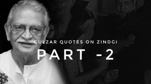 Amazing 10+ Gulzar Quotes on Zindagi | Quotes by Gulzar | Gulzar ji ke Quotes Part-2