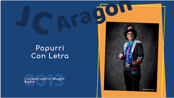 "👁️‍🗨️Popurri con LETRA de Juan Carlos Aragón⚫ ""Catastrophic Magic Band""🎩 (2013)"