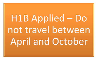 H1b-visa-do-not-travel-between-april-and-october