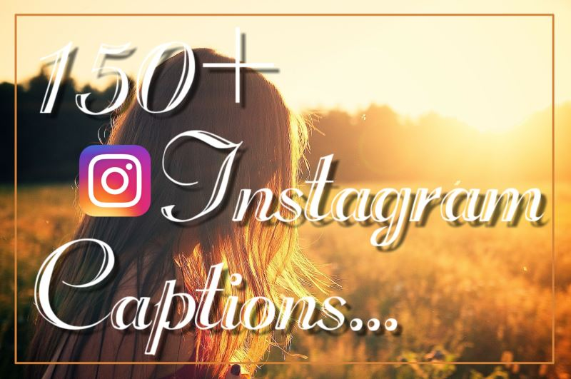 8c11d9337 250+ Best Instagram Captions for your Instagram and Facebook photos ...