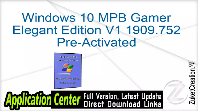 Windows 10 MPB Gamer Elegant Edition V1 1909.752 Pre-Activated