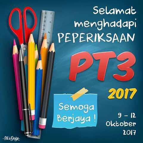 PT3, PT3 2017, peperiksaan PT3 2017, anak exam