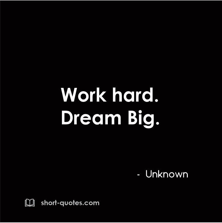 Work Hard Dream Big Unknown