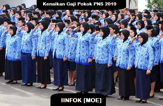Info Kenaikan Gaji Pokok PNS 2019