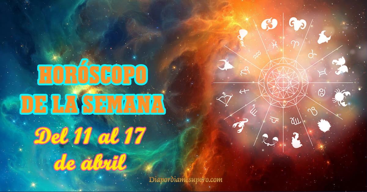 Horóscopo de la semana: Del 11 al 17 de abril