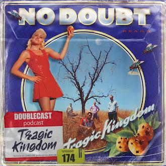 Doublecast 174 - Tragic Kingdom (No Doubt)