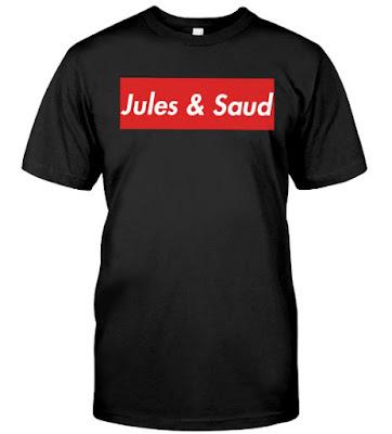 jules and saud merch T Shirts Hoodie Sweatshirt. GET IT HERE
