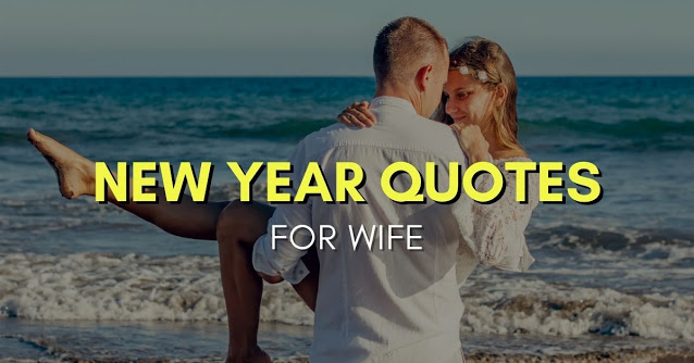 Romantic New Year 2021 Quotes for Wife