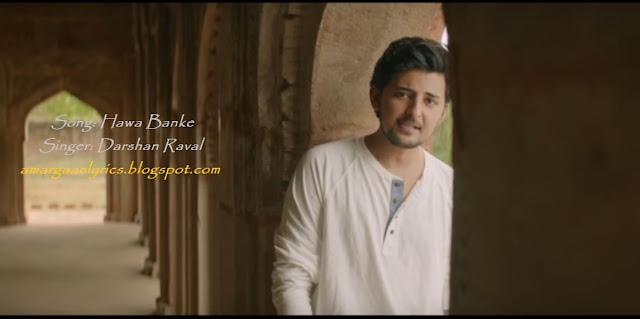 https://amargaanlyrics.blogspot.com/2019/07/hawa-banke-lyrics-darshan-raval.html