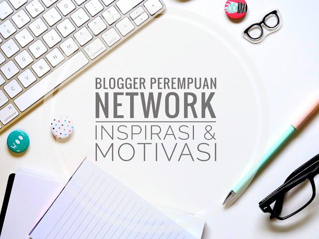 Blogger Perempuan Network - Inspirasi & Motivasi