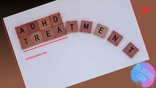 تشخيص وعلاج اضطراب نقص الانتباه و فرط الحركة